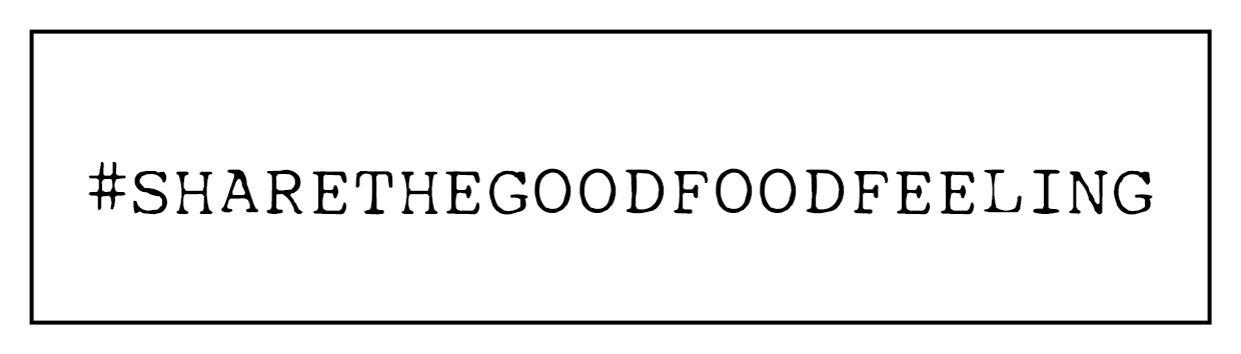 #sharethegoodfoodfeeling